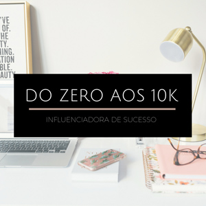 Curso Influenciadora Digital - do Zero ao 10K no Instagram